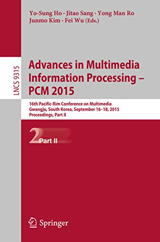 Advances in Multimedia Information Processing -- PCM 2015: 16th Pacific-Rim Conference on Multimedia, Gwangju, South Korea, September 16-18, 2015, Proceedings, ... Science Book 9315) (English Edition)