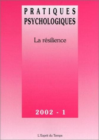 Pratiques psychologiques 2002, numéro 1 : La résilience par Collectif