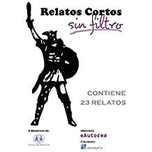 """Relatos Cortos: """"Sin Filtro"""" (I) (Concurso de Relatos Cortos: """"Sin Filtro"""" nº 1)"""
