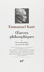 Kant : Oeuvres philosophiques, tome 2 : Des Prolégomènes aux Écrits de 1791