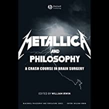 Metallica and Philosophy: A Crash Course in Brain Surgery