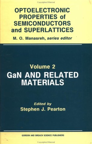 Gan And Related Materials (Optoelectronic Properties of Semiconductors And Superlattices)