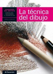 CUADERNO DEL ARTISTA, LA TECNICA DEL DIBUJO (Cuadernos del artista) por EQUIPO PARRAMON