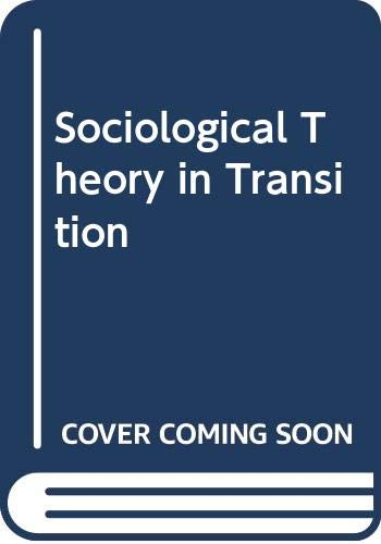 Sociological Theory in Transition