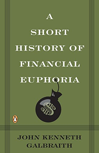 A Short History of Financial Euphoria (Penguin business) por John Galbraith