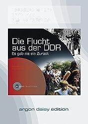 Die Flucht aus der DDR (DAISY Edition): Es gab nie ein Zurück - Hördokumentationen