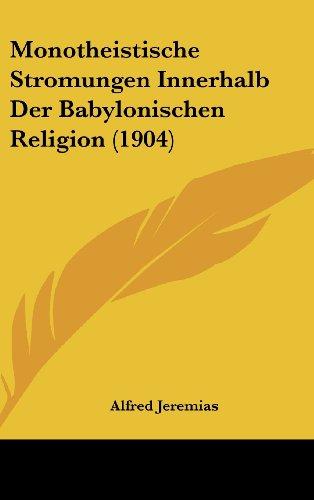 Monotheistische Stromungen Innerhalb Der Babylonischen Religion (1904)