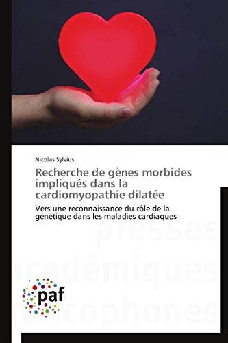 Recherche de gènes morbides impliqués dans la cardiomyopathie dilatée par Nicolas Sylvius