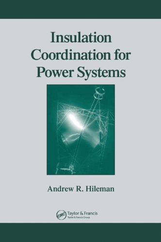 Insulation Coordination for Power Systems (Power Engineering (Willis))