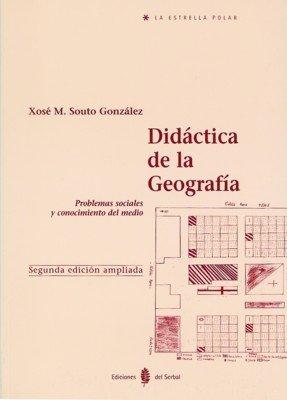 Descargar Libro Didáctica de la geografía: Problemas sociales y conocimiento del medio (La estrella polar) de Xosé M. Souto González