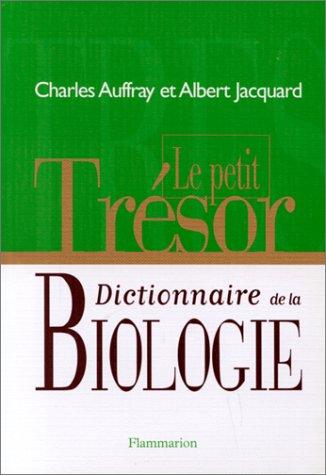 Le petit trésor, dictionnaire de la biologie