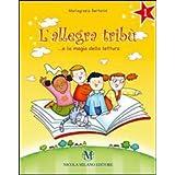 L'allegra tribù... e la magia della lettura. Con espansione online. Per la Scuola elementare: 1