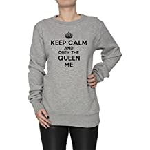Keep Calm And Obey The Queen Me Mujer Sudadera Jersey Pullover Gris Algodón Women's Jumper Sweatshirt Pullover Grey