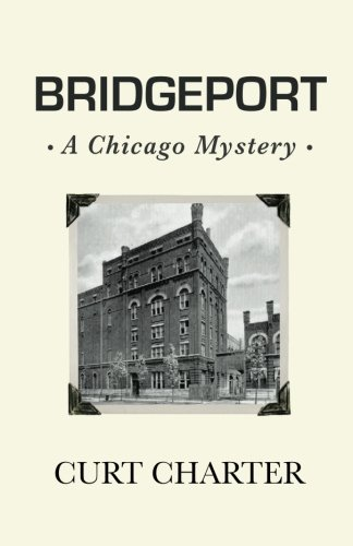 Bridgeport (Chicago Mystery, Band 1) - Bridgeport Band