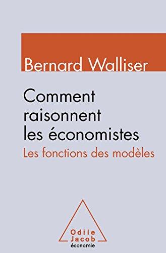 Comment raisonnent les économistes: Les fonctions des modèles