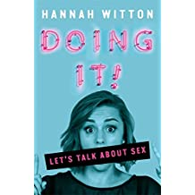 Doing It: Let's Talk About Sex...