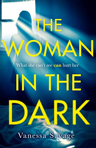 The Woman in the Dark: The must-read addictive thriller of 2019 by [Savage, Vanessa]