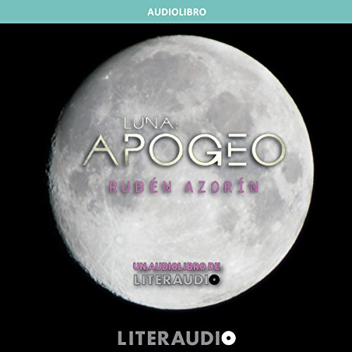 Luna: Apogeo [Spanish Edition]