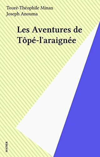 Les Aventures de Tôpé-l'araignée (Monde noir poche t. 20900) (French Edition)