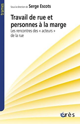 Travail de rue et personnes à la marge (Trames) par Serge ESCOTS