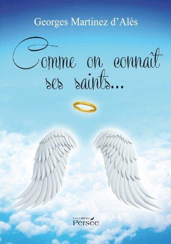 Comme on connaît ses saints par Georges Martinez d'Alès