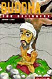 Buddha for Beginners (A Writers & Readers beginners documentary comic book) by Steven T. Asma (1996-10-27)