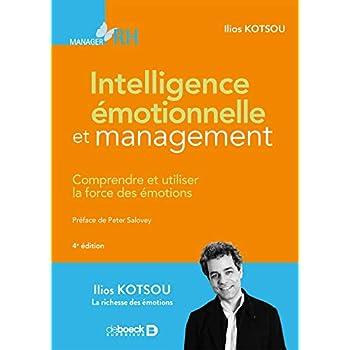 Intelligence émotionnelle et management : Comprendre et utiliser la force des émotions