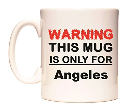 WARNING THIS MUG IS ONLY FOR Angeles Becher von - Los Angeles-becher