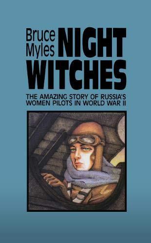 Night Witches: Untold Story of Soviet Women in Combat por Bruce Myles