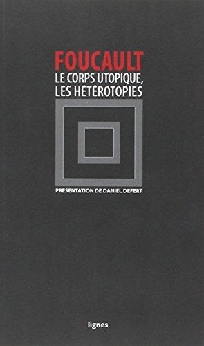 Le corps utopique suivi de Les hétérotopies
