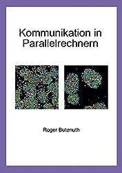 Kommunikation in Parallelrechnern Dissertation. (Book on Demand)