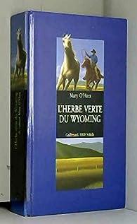 L'Herbe verte du Wyoming par Mary O'Hara