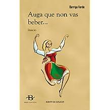 Auga que non vas beber... (Galician Edition)