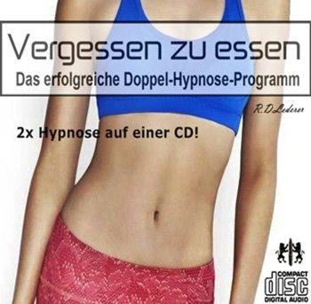 Vergessen zu Essen - Gesund Abnehmen Durch Hypnose (2 Hypnose-Sitzungen auf einer CD) Glücklich