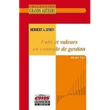 Herbert A. Simon - Faits et valeurs en contrôle de gestion (Les Grands Auteurs)