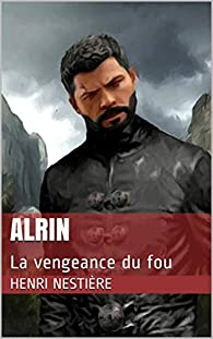 ALRIN: La vengeance du fou par Henri Nestière