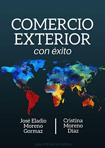 Comercio Exterior con Éxito. 5 La propiedad industrial y el negocio internacional. por Cristina Moreno Díaz