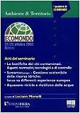 Le bonifiche dei siti contaminati. Aspetti normativi, tecnologici e di controllo, Suwama Europe, gestione sostenibile delle risorse idriche. Atti del Seminario
