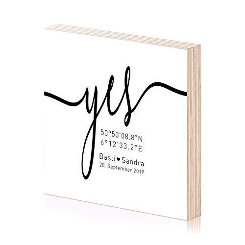 Yes Koordinaten Hochzeitsgeschenk Holzbild 15x15 zum hinstellen oder aufhängen mit Spruch auf Holz als Geschenk oder Geschenkidee zur Hochzeit Jahrestag Verlobung Valentinstag Wand-Bild Wand-Deko