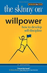 Willpower: How to Develop Self-Discipline (Skinny on)
