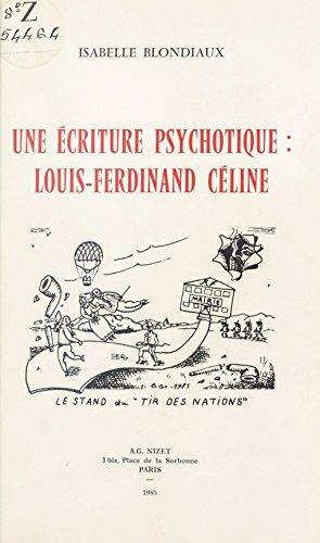 Une écriture psychotique : Louis-Ferdinand Céline par Isabelle Blondiaux