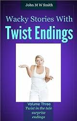 Wacky Stories With Twist Endings Volume 3