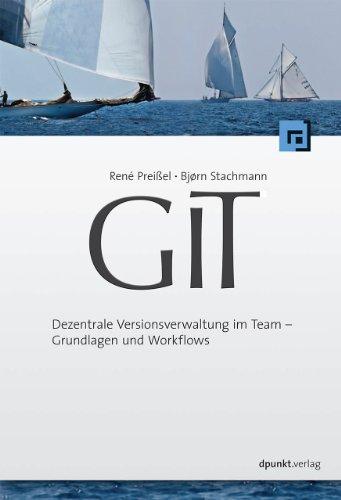 Git: Dezentrale Versionsverwaltung im Team - Grundlagen und Workflows