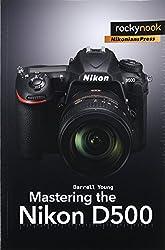 Mastering the Nikon D500