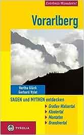 Erlebnis-Wandern! Vorarlberg. Sagen und Mythen entdecken: Großes Walsertal, Klostertal, Montafon, Brandnertal