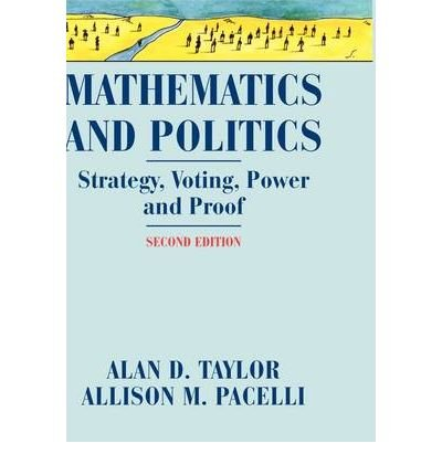 MATHEMATICS AND POLITICS: STRATEGY, VOTING, POWER, AND PROOF BY TAYLOR, ALAN (AUTHOR)HARDCOVER