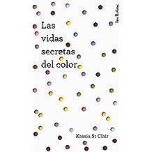 La Vida Secreta de Los Colores (Indicios no ficción)