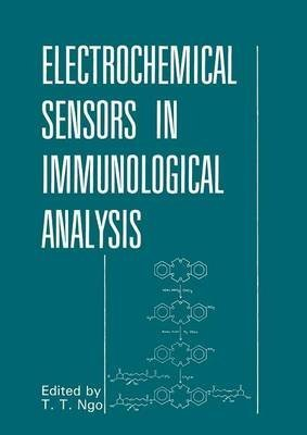 [(Electrochemical Sensors in Immunological Analysis)] [Edited by That T. Ngo] published on (June, 2013) par That T. Ngo