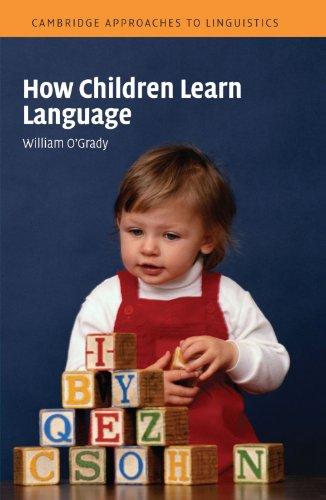 How Children Learn Language Paperback (Cambridge Approaches to Linguistics) por O'Grady