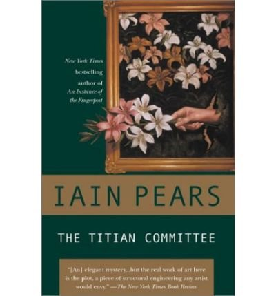 [(The Titian Committee)] [Author: Iain M Pears] published on (August, 2002)